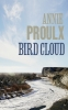 Proulx, Annie, Bird Cloud