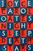 Carol Oates Joyce, Night, Sleep, Death, the Stars