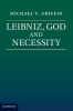 Griffin, Michael, Leibniz, God and Necessity