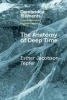Esther (University of Oregon) Jacobson-Tepfer, The Anatomy of Deep Time