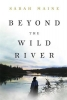 Maine Sarah, Beyond the Wild River
