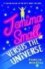 Winter Tamsin, Jemima Small Versus the Universe
