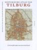 Rob van Putten, Petra Robben, Pieter Siebers, Historical Atlas of Tilburg