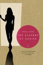 Tejpal, Tarun The Alchemy of Desire