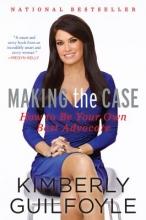 Guilfoyle, Kimberly Making the Case
