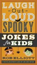 Elliott, Rob Laugh-Out-Loud Spooky Jokes for Kids
