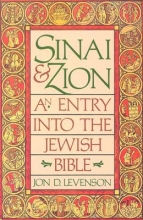 Jon Douglas Levenson Sinai and Zion: An Entry into the Jewish Bible