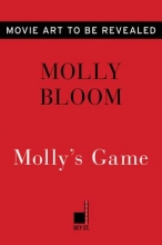 Bloom, Molly Molly`s Game. Movie Tie-in