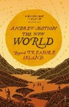 Motion, Andrew The New World