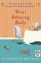 Buchan, Elizabeth Wives Behaving Badly