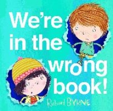 Byrne, Richard We`re in the Wrong Book!