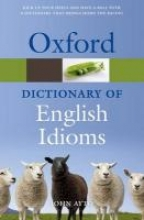 Ayto, John Oxford Dictionary of English Idioms