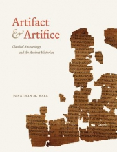 Hall, Jonathan Artifact and Artifice - Classical Archaeology and the Ancient Historian