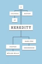 Staffan Muller-Wille,   Hans-Jorg Rheinberger A Cultural History of Heredity