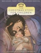 Lucado, Max The Christmas Story for Children
