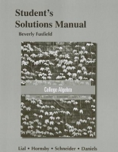 Margaret L. Lial,   John Hornsby,   David I. Schneider Student`s Solutions Manual for College Algebra