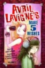 Avril LaVigne`s Make 5 Wishes Volume 1
