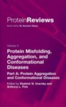 Vladimir N. Uversky,   Anthony Fink Protein Misfolding, Aggregation and Conformational Diseases