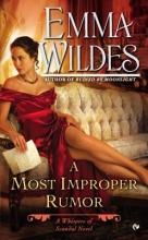 Wildes, Emma A Most Improper Rumor
