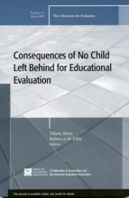 Berry, Tiffany Consequences of No Child Left Behind on Educational Evaluation