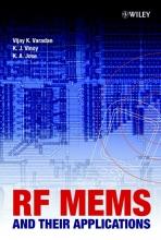 Varadan, Vijay K. RF MEMS and Their Applications