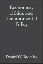 Bromley, Daniel W. Economics, Ethics, and Environmental Policy