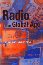 Hendy, David Radio in the Global Age