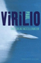 Virilio, Paul The Great Accelerator