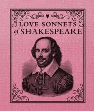 Shakespeare, William Love Sonnets of Shakespeare