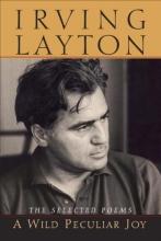 Layton, Irving A Wild Peculiar Joy