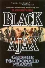 Fraser, George MacDonald Black Ajax