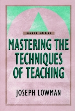Joseph Lowman Mastering the Techniques of Teaching