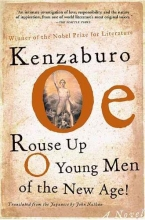 Oe, Kenzaburo Rouse Up O Young Men of the New Age!