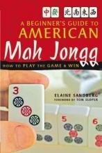 Sandberg, Elaine Beginner`s Guide to American Mah Jongg