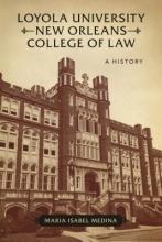 Medina, Maria Isabel Loyola University New Orleans College of Law