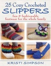 Kristi Simpson 25 Cozy Crocheted Slippers