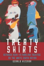 Vizenor, Gerald Robert Treaty Shirts
