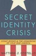 Costello, Matthew J Secret Identity Crisis