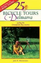 John R. Wennersten,   Stewart M. Wennersten 25 Bicycle Tours on Delmarva