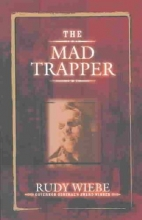 Wiebe, Rudy The Mad Trapper