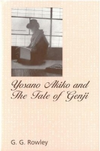 Rowley, G. Yosano Akiko and the Tale of Genji