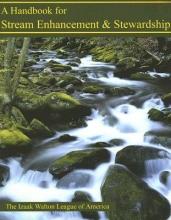 Izaak Walton,   The Izaak Walton League of America Handbook for Stream Enhancement & Stewardship