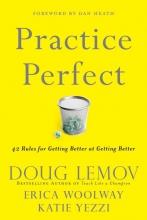 Lemov, Doug,   Woolway, Erica,   Yezzi, Katie Practice Perfect