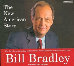 Bradley, Bill The New American Story