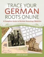 Beidler, James M. Trace Your German Roots Online