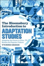 Griggs, Yvonne The Bloomsbury Introduction to Adaptation Studies