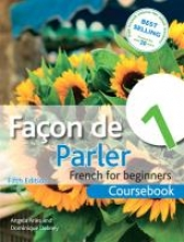 Angela Aries,   Dominique Debney Facon de Parler 1 French for Beginners 5ED