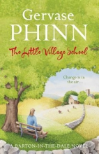 Phinn, Gervase Little Village School: A Little Village School Novel (Book 1