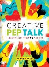 Miller, Andy J. Creative Pep Talk