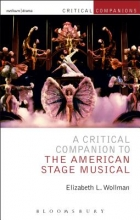 Wollman, Elizabeth L. A Critical Companion to the American Stage Musical
